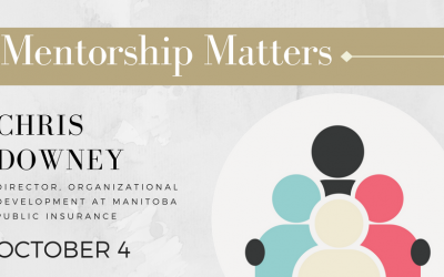 Oct 4 PD: Mentorship Matters – featuring Chris Downey, Director of Org. Develop. at MPI
