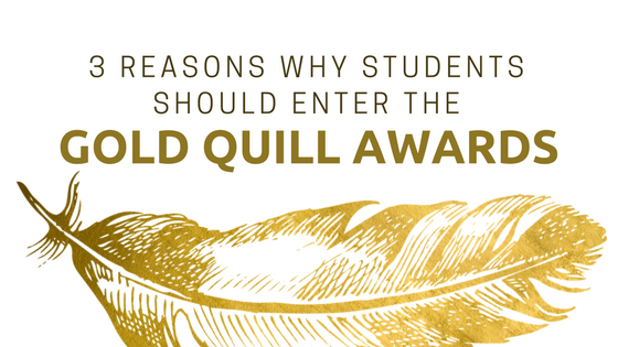 3 Reasons Why Students should apply for a Gold Quill Award