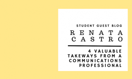 Guest Blog: Renata Castro – 4 Valuable Takeaways from a Communications Professional