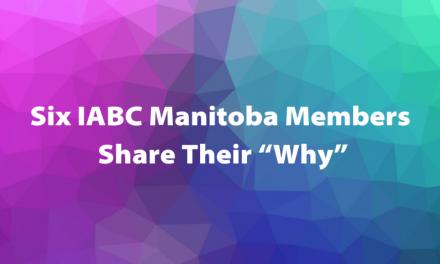 "Six IABC Manitoba Members Share Their ""Why"""